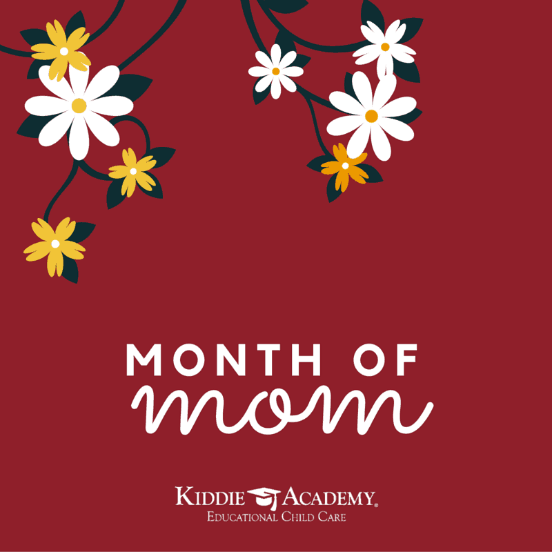 Introducing The Month of Mom | Kiddie Academy
